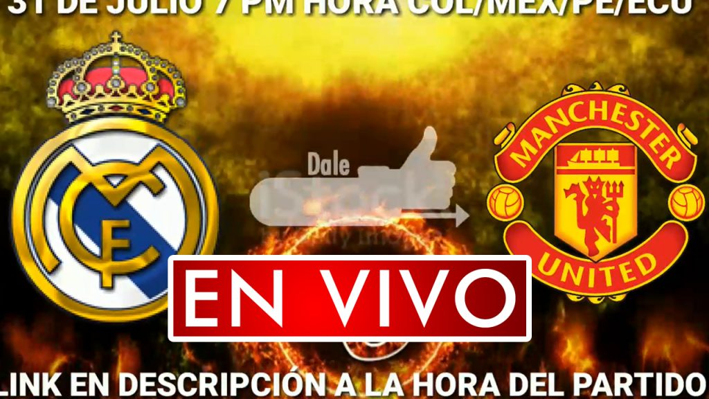Real Madrid vs Manchester United en Vivo Horarios y donde ver el Partido