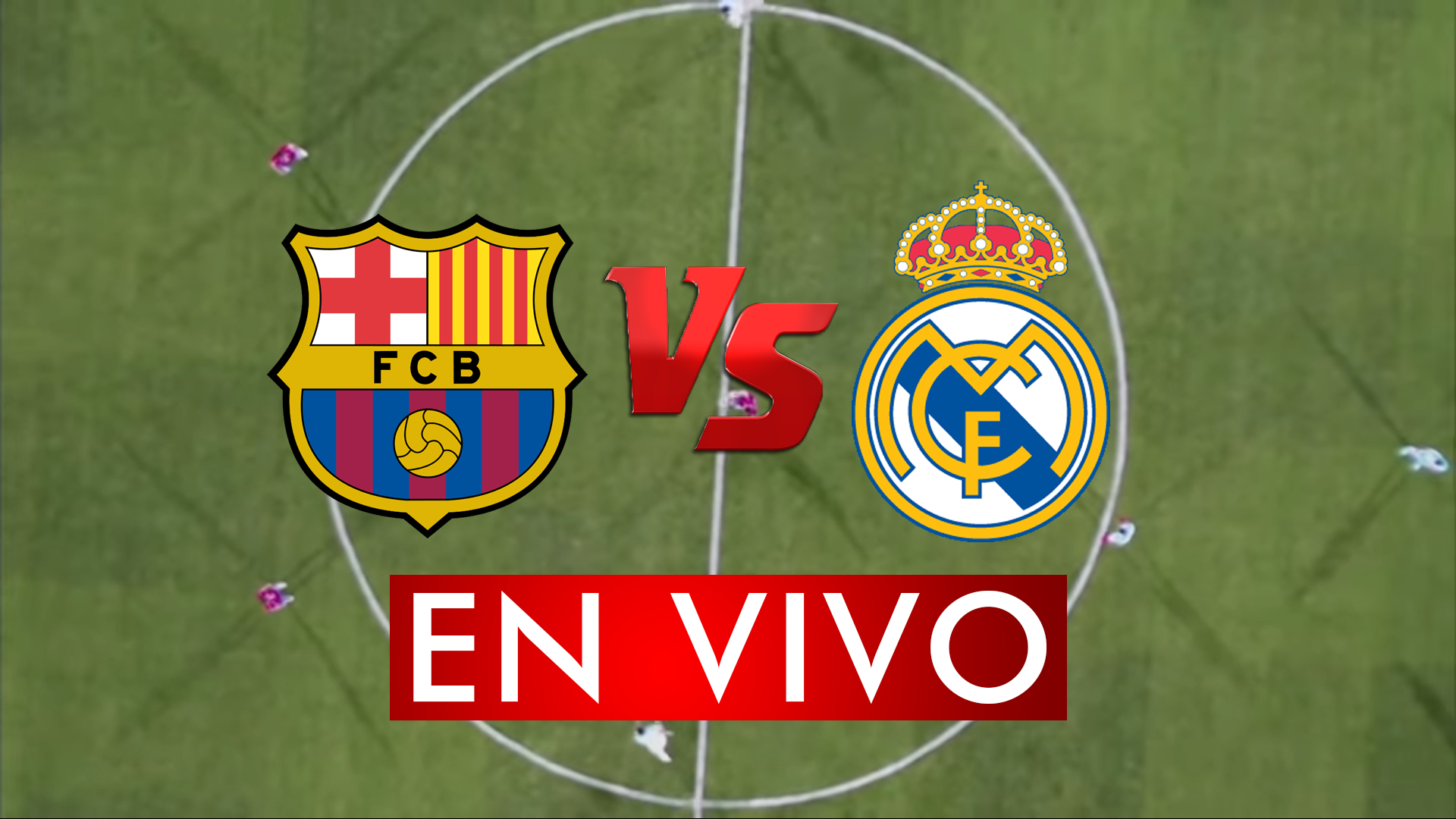barcelona_vs_real_madrid_EN_VIVO_ONLINE