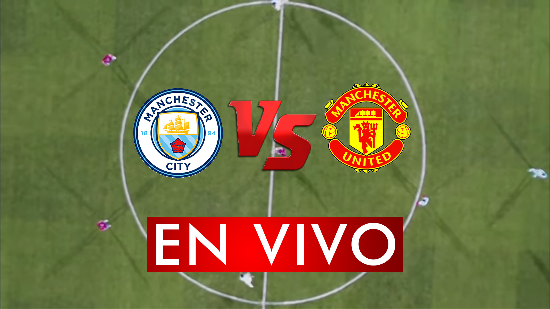 Manchester City vs Manchester United En Vivo Online Live